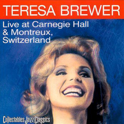 Teresa Brewer - Live at Carnegie Hall & Montreux Switzerland (1984) (2001)