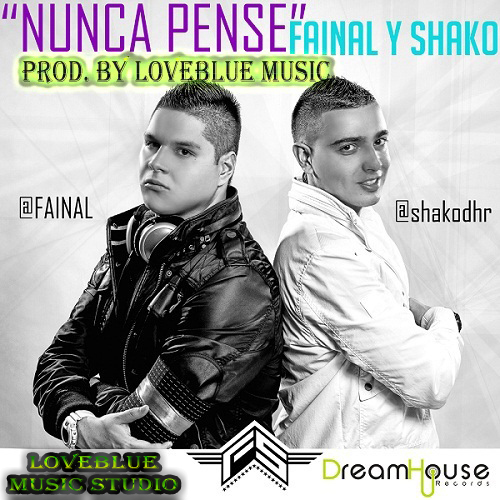 Fainal Y Shako - Nunca Pense 2011 Exclusive (ORIGINAL CD)