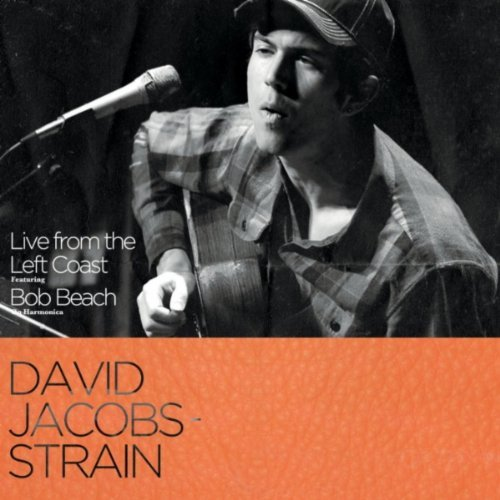 David Jacobs-Strain - Live from the Left Coast (2011)