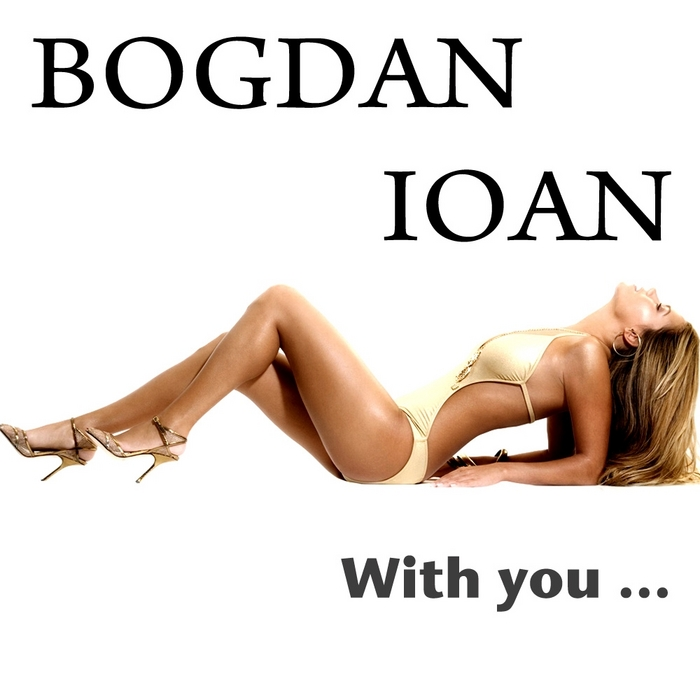 Bogdan Ioan -  With You 2011 (CD ORIGINAL) EXCLUSIV