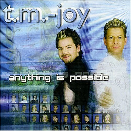 T.M joy - Anything is possible - 2006 - 320 Kbps