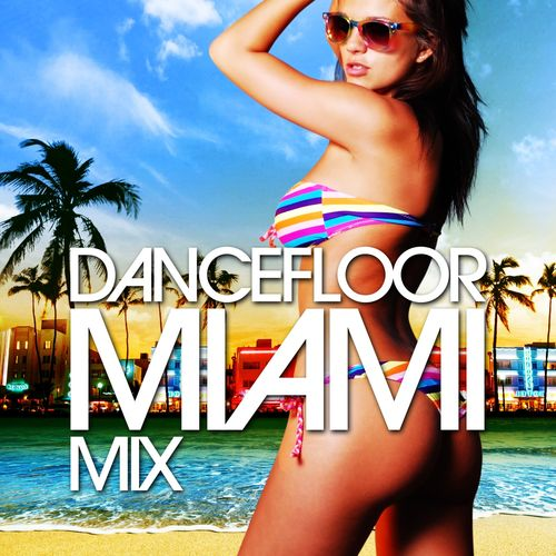 Dancefloor Miami Mix (2012)