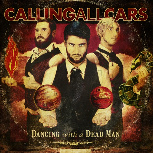 Calling All Cars - Dancing With A Dead Man (2011)