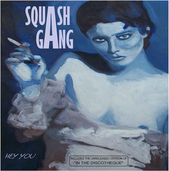 Squash Gang - Hey you (What's coming on along the way)
