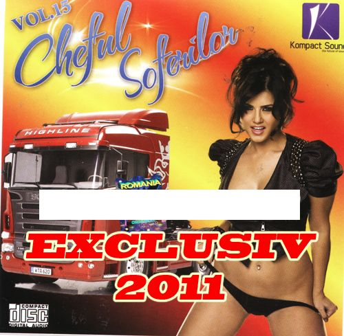 CHEFUL SOFERILOR VOL.15 [ ALBUM ORIGINAL ] 2011