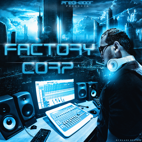 Predikador Presenta - Factory Corp Mixtape 2011 (CD ORIGINAL)