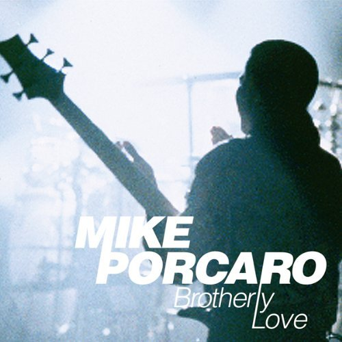 Mike Porcaro - Brotherly Love (2011)