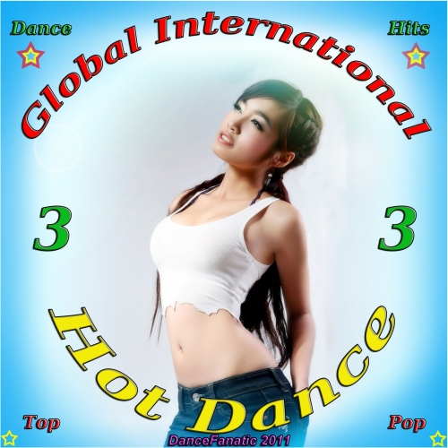Global International Hot Dance Vol. 3 (2011) - (DanceFanatic 2011))