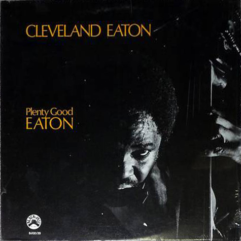 Cleveland Eaton - Plenty Good Eaton (1975, Black Jazz Records)