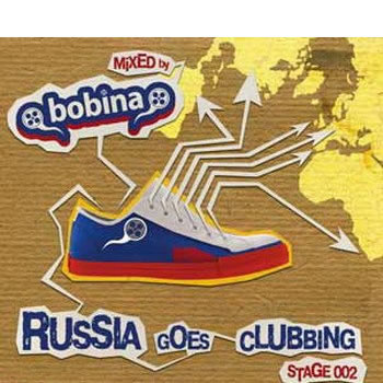 V.A. - Russia Goes Clubbing Stage 002 (Mixed by Bobina)