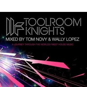 Toolroom Knights Vol. 3 - Mixed by Tom Novy & Wally Lopez