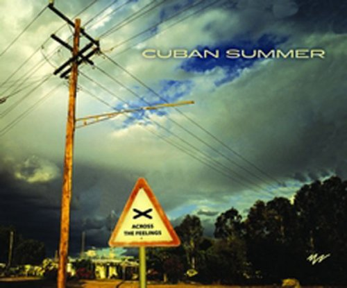 Cuban Summer - Across The Feelings (2006)