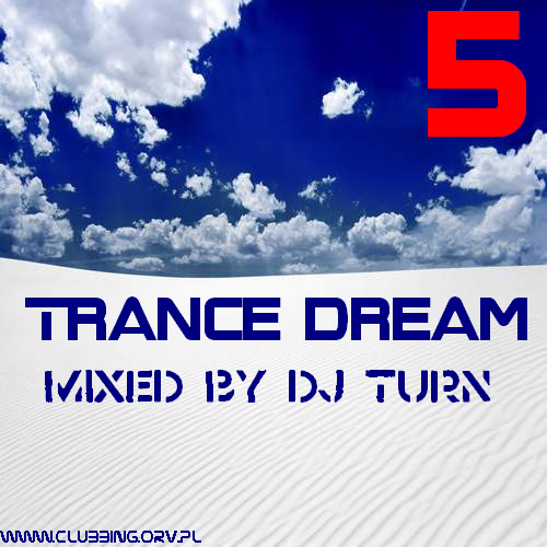 TRANCE Dream volume 5 - mixed by DJ Turn