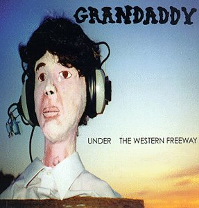 Grandaddy - Albums. Indie. -Under the western Freeway