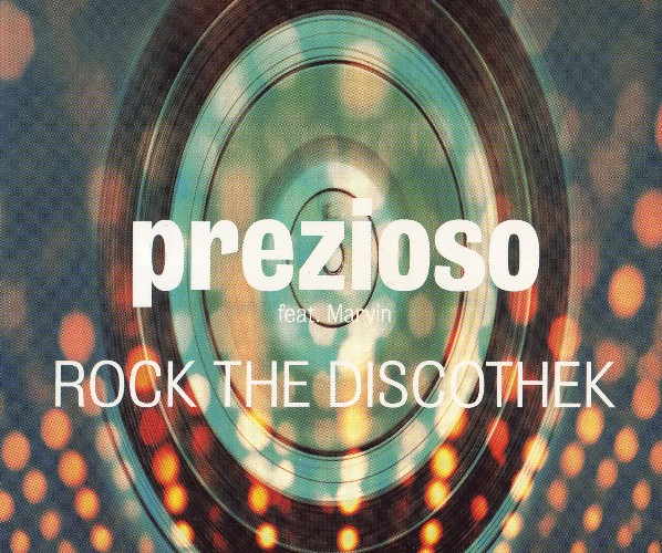 Prezioso feat. Marvin - Rock The Discothek