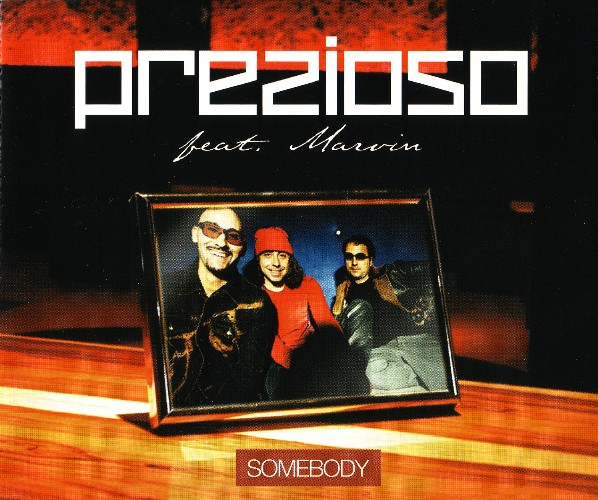 Prezioso feat. Marvin - Somebody