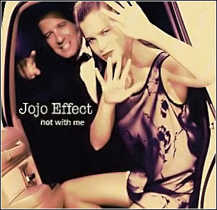 Jojo Effect - Not With Me