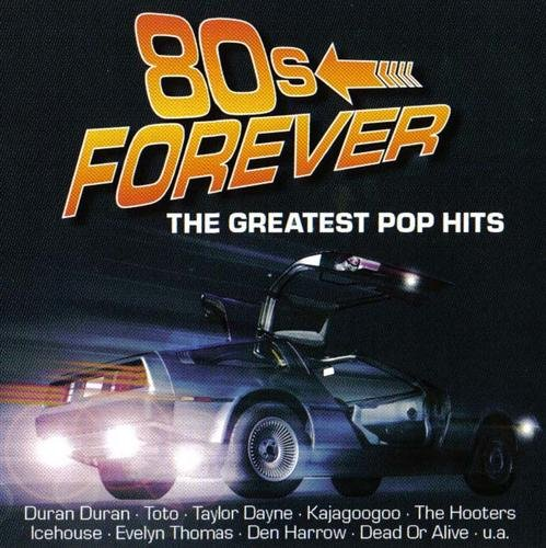 VA - 80s Forever (The Greatest Pop Hits) (2006)