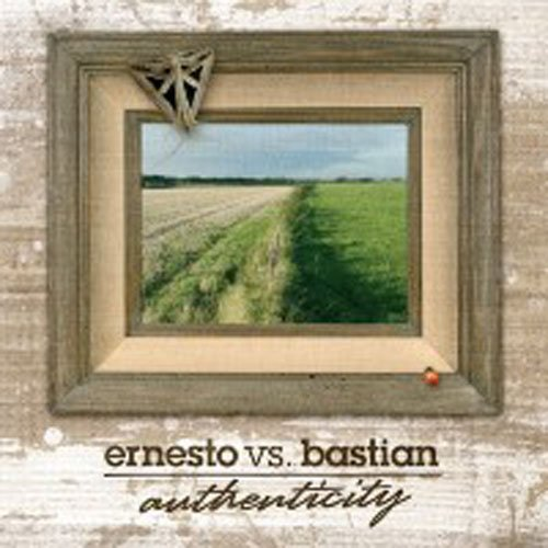 Ernesto vs. Bastian - Authenticity (2008)