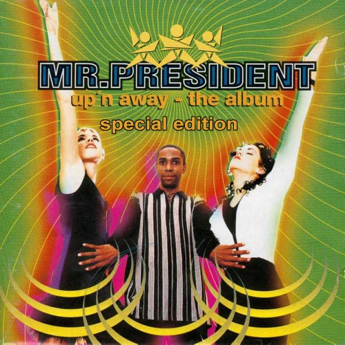 Mr. President - Up 'n Away (The Special Album)