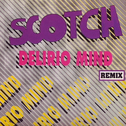Scotch - Delirio Mind (Remix)