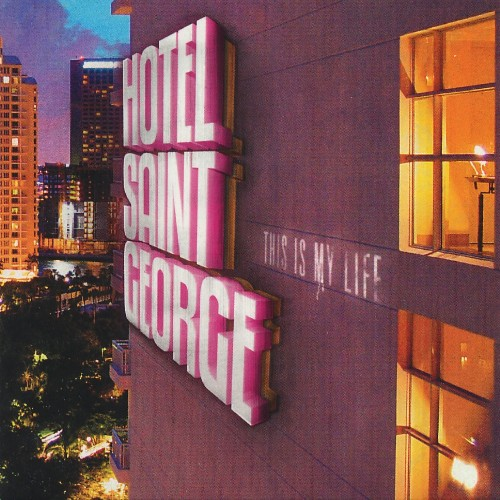 Hotel Saint George - This Is My Life