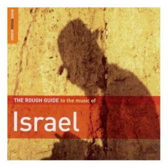 The Rough Guide To Music Of Israel (2006)  [Download Full Album] Israeli Music