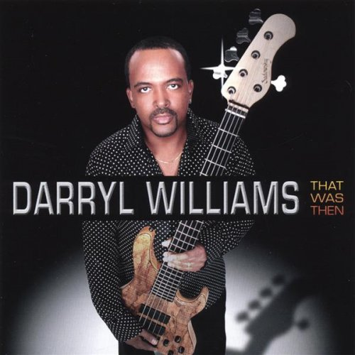 Darryl Williams - That Was Then (2007)