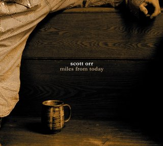 Scott Orr - Miles From Today (2007)