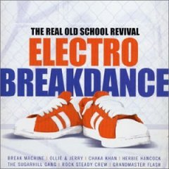 Electro Breakdance - The Real Old School Revival