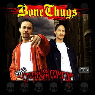 Bone Thugs - Still Creepin On Ah Come Up