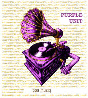 Purple Unit - Poo Musiq
