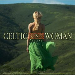 Celtic Woman Vol. 3 (2008 -- Celtic/Pop)