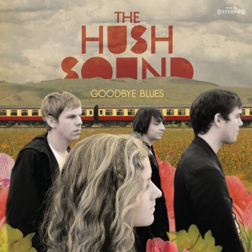 The Hush Sound - Goodbye Blues - 2008
