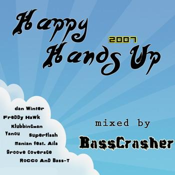 Happy Hands Up 2007 (Mixed by BassCrasher)