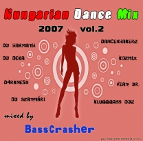 Hungarian Dance Mix 2007 vol 2 (Mixed by BassCrasher)