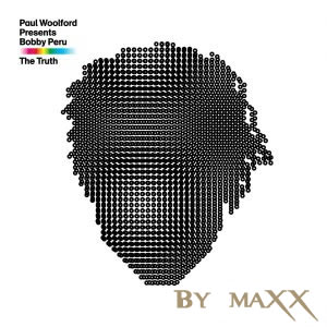 Paul Woolford Presents Bobby Peru - The Truth