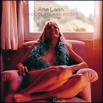 Ana Laan - Chocolate & Roses (2008)