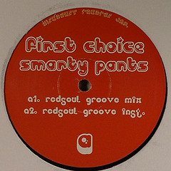 First choice - smarty pants (redsoul mixes) [2006]