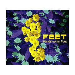 Feet - hands up for feet [2008]