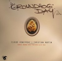 Claude Vonstroke & Christian Martin - Groundhog Day