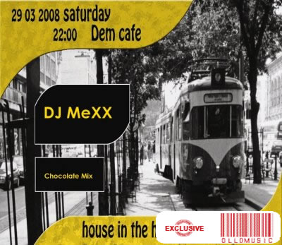 DJ MeXX - 29.03.08 Dem Cafe Promo (Chocolate mix)