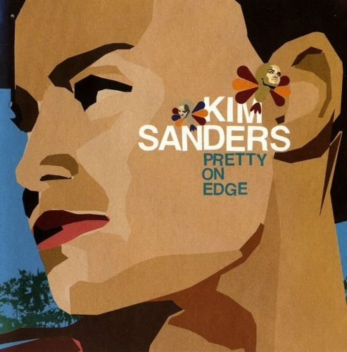 Kim Sanders - Pretty On Edge (2003)
