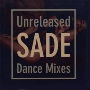 Sade - Unreleased Dance Mixes(2008)