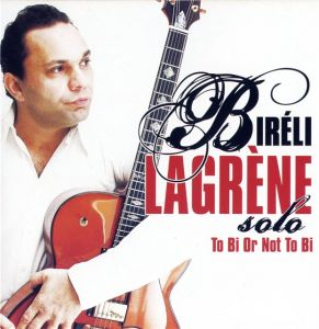 Bireli Lagrene - To Bi Or Not To Be (2006)