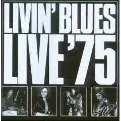 Livin' Blues - Live '75 (1975 -- Rock/Blues)