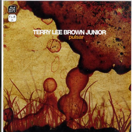Terry Lee Brown Junior - Pulsar EP - (2008)