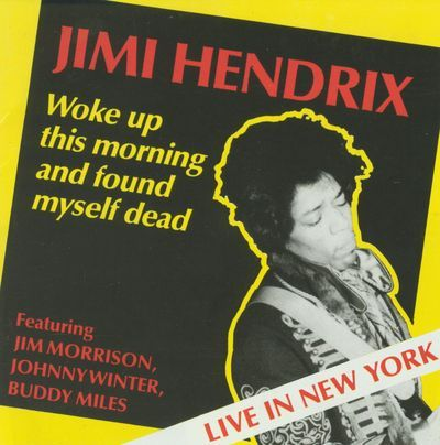 JIMI HENDRIX feat. JIM MORRISON,JOHNNY WINTER and BUDDY MILES - WOKE UP THIS MORNING AND FOUND MYSELF DEAD