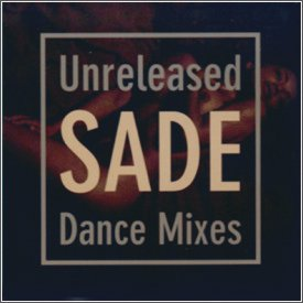 Sade - unreleased dance mixes
