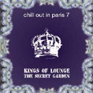 VA - Chill Out In Paris 7 - Kings Of Lounge The Secret Garden (2008)